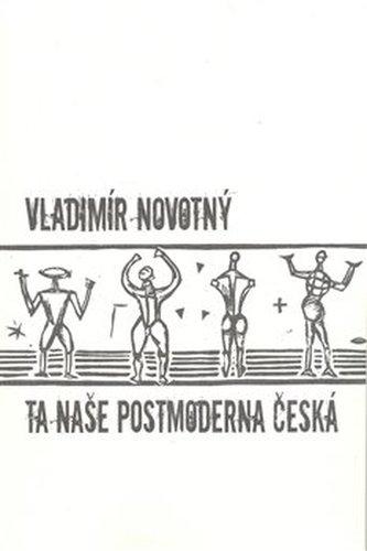 Ta naše postmoderna česká…