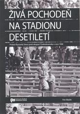 Živá pochodeň na Stadionu Desetiletí