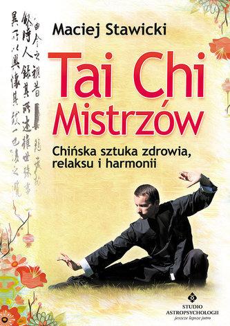Tai Chi mistrzów - Stawicki Maciej