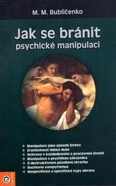 Jak se bránit psychické manipulaci