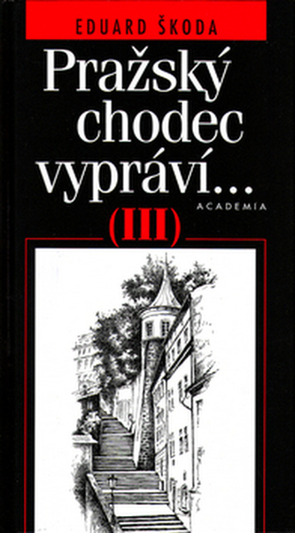 Pražský chodec vypráví III.díl