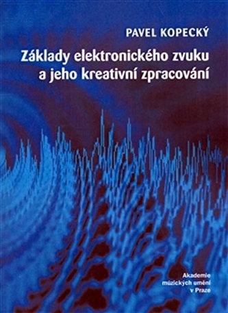 Základy elektronického zvuku a jeho kreativní zpracování + CD