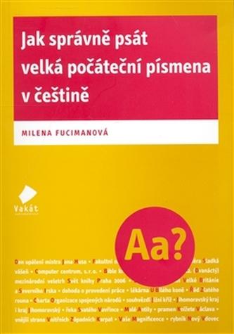 Jak správně psát velká počáteční písmena v češtině - Milena Fucimanová