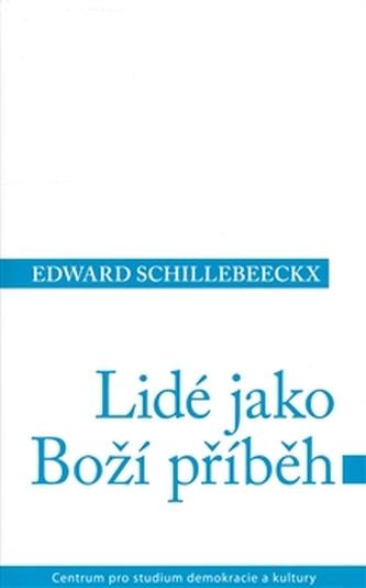 Lidé jako boží příběh - Edward Schillebeeckx