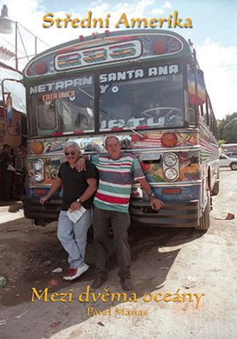 Střední Amerika: Mezi dvěma oceány