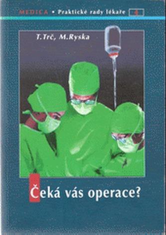 Čeká vás operace?