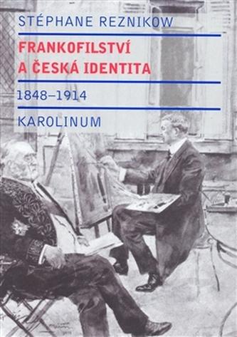 Frankofilství a česká identita (1848 - 1914)