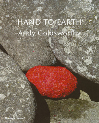 Hand to Earth, Andy Goldsworthy Sculpture 1976-1990