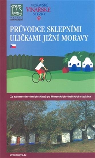 Průvodce sklepními uličkami Jižní Moravy