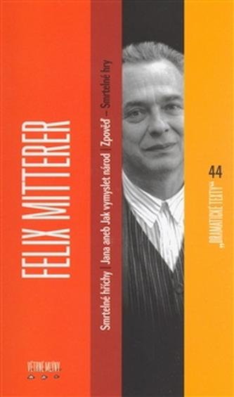 Felix Mitterer: Smrtelné hry - Smrtelné hříchy, Jana aneb jak vymyslet národ, Zpověď