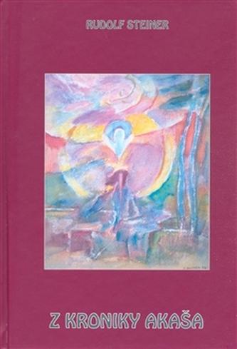 Z kroniky Akaša - Rudolf Steiner
