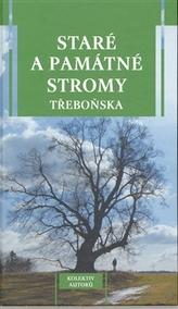Staré a památné stromy Třeboňska