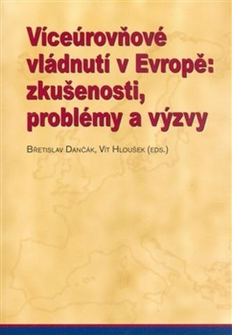 Víceúrovňové vládnutí v Evropě: zkušenosti, problémy a výzvy