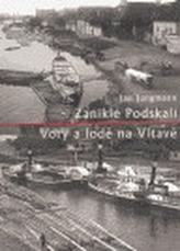 Zaniklé Podskalí - Vory a lodě na Vltavě