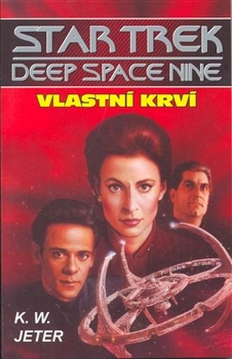 Star Trek - Deep Space 9 - Vlastní krví - Jeter K. W.