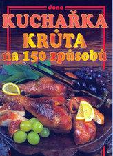 Kuchařka Krůta na 150 způsobů