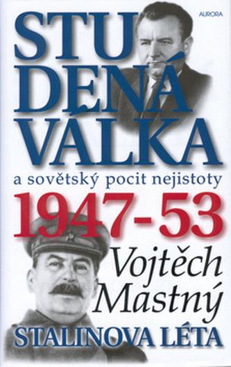 Studená válka a sovětský pocit nejistoty 1947-1953