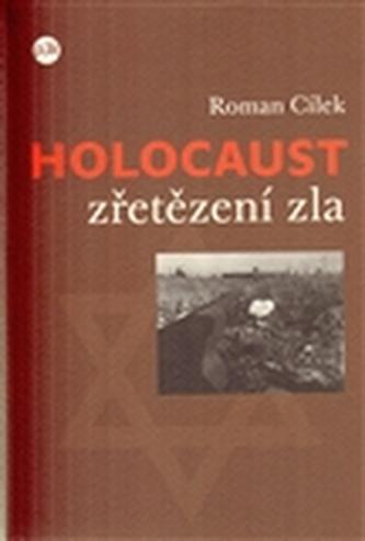 Holocaust - zřetězení zla