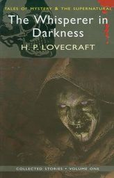 The Whisperer in Darkness Collected Stories Volume One