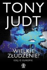 Wielkie złudzenie Esej o Europie