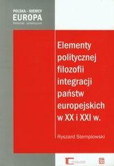 Elementy politycznej filozofii integracji państw europejskich w XX i XXI w.