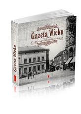 Gazeta Wieku XX i XXI wiek w Zielonej Górze i okolicach