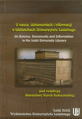 O nauce dokumentach i informacji w bibliotekach Uniwersytetu Łódzkiego