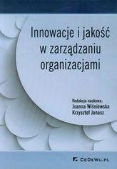 Innowacje i jakość w zarządzaniu organizacjami