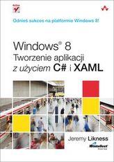 Windows 8 Tworzenie aplikacji z użyciem C# i XAML