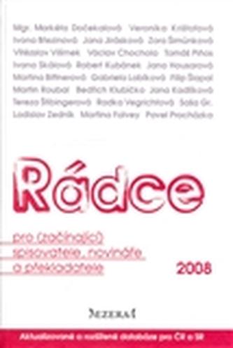 Rádce pro (začínající) spisovatele, novináře a překladatele 2008