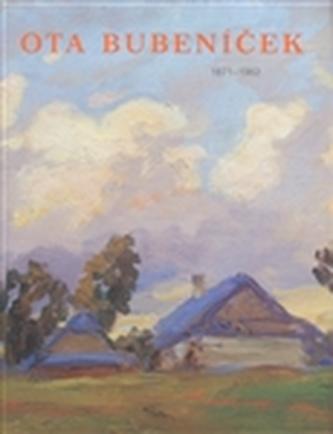 Ota Bubeníček 1871-1962