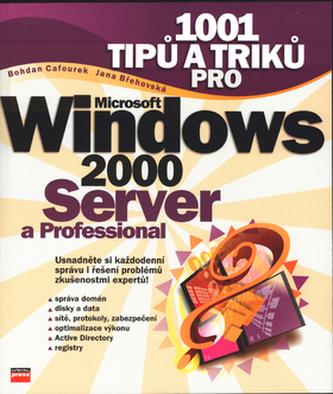1001 tipů a triků pro Windows 2000 Server a Professional