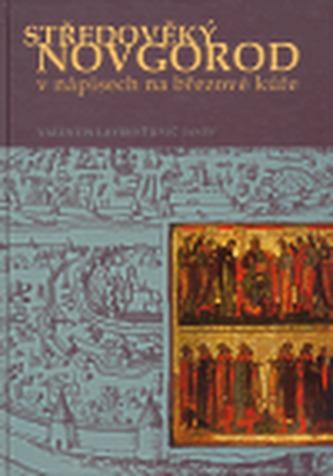 Středověký Novgorod v nápisech na březové kůře