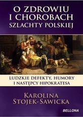 O zdrowiu i chorobach szlachty polskiej