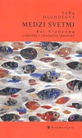 Medzi svetmi. Bai Xianyong a identita v taiwanskej literatúre