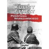 Kulisy genezy Powstania Warszawskiego