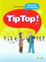 Tip Top 2 A1.2 Język francuski Podręcznik