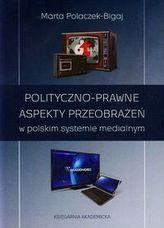 Polityczno-prawne aspekty przeobrażeń w polskim systemie medialnym