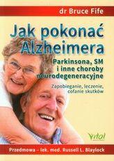Jak pokonać Alzheimera Parkinsona, SM i inne choroby neurodegeneracyjne