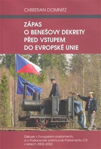 Zápas o Benešovy dekrety před vstupem do Evropské unie