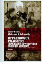 Hitlerowcy Islamiści i narodziny nowożytnego Bliskiego Wschodu