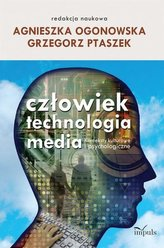 Człowiek - technologia - media