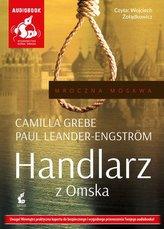 Handlarz z Omska. Mroczna Moskwa. Książka audio CD MP3