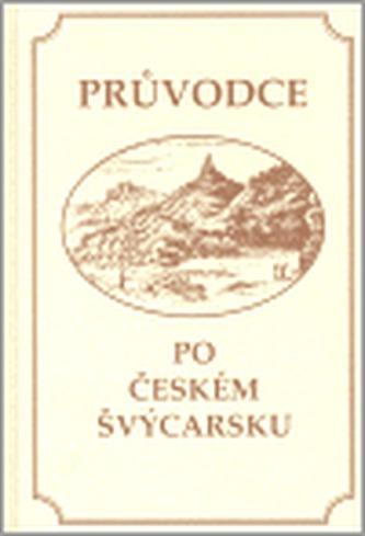 Průvodce po Českém Švýcarsku