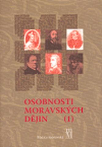 Osobnosti moravských dějin I.