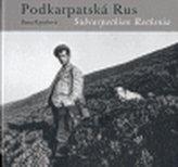 Podkarpatská Rus /Subcarpathian Ruthenia