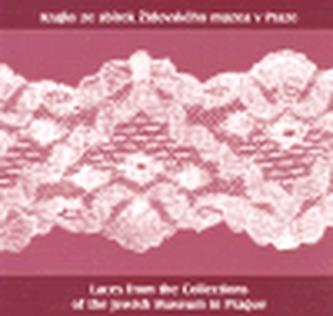 Krajky ze sbírek Židovského muzea v Praze/ Laces from the Collections of the Jewish Museum in Prague