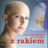 Jak zapobiegać i walczyć z rakiem