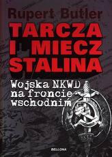 Tarcza i miecz Stalina. Wojska NKWD na froncie wschodnim