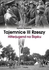 Tajemnice III Rzeszy. Hitlerjugend na Śląsku